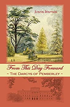 From This Day Forward - The Darcys of Pemberley by [Starnes, Joana]