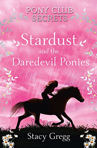 Download Stardust and the Daredevil Ponies (Pony Club Secrets, Book 4) pdf