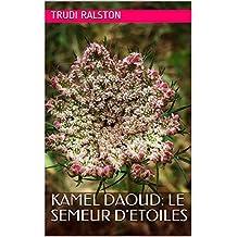 Kamel Daoud: Le Semeur d'Etoiles (French Edition)