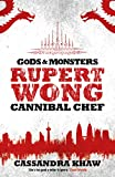 monster chef - Rupert Wong, Cannibal Chef (Gods and Monsters: Rupert Wong Book 1)