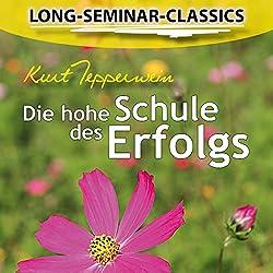 Die hohe Schule des Erfolgs (Long-Seminar-Classics)