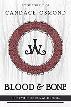 Blood & Bone: Modern Tales of Faerie (The Iron World Series Book 2) by [Osmond, Candace]