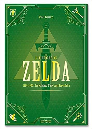 Amazon Fr L Histoire De Zelda Vol 1 Les Origines D Une