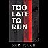 Too Late to Run (Mara Cunningham Series Book 3)