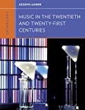 Anthology for Music in the Twentieth and Twenty-First Centuries 1st Edition