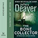 The Bone Collector Audiobook by Jeffery Deaver Narrated by Jeffrey Harding