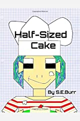 Half-Sized Cake: A Funny Story About Fractions (Funny Math Stories) Paperback
