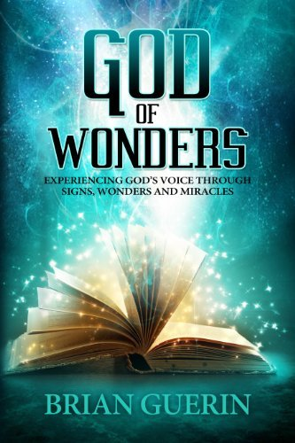 God of Wonders: Experiencing God's Voice Through Signs, Wonders,  and Miracles cover