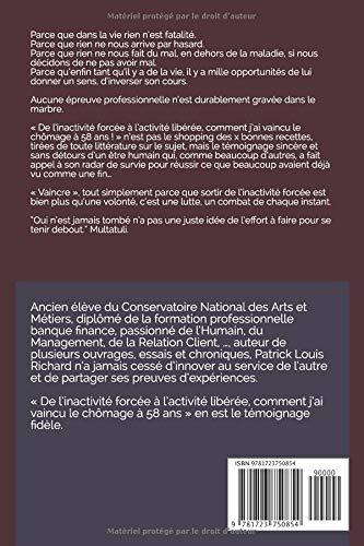De linactivité forcée à lactivité libérée...: Comment jai vaincu le chômage à 58 ans! (French Edition): Patrick Louis RICHARD: 9781723750854: ...
