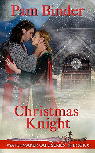 Christmas Knight (Matchmaker Cafe Series Book 5) by [Binder, Pam]