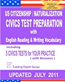 US Citizenship / Naturalization CIVICS TEST PREPARATION with English Reading and Writing Vocabulary (Updated JULY 2011), Leading Series, 1461135567