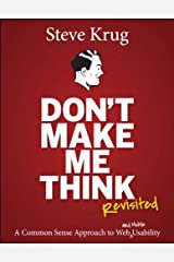 Don't Make Me Think, Revisited: A Common Sense Approach to Web Usability (Voices That Matter) Kindle Edition