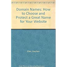 Domain Names: How to Choose & Protect a Great Name for Your Website