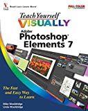 Teach Yourself Visually Photoshop Elements 7 by Mike Wooldridge