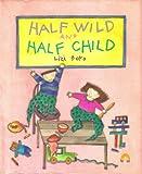 Half Wild and Half Child, Lizi Boyd, 0670820725