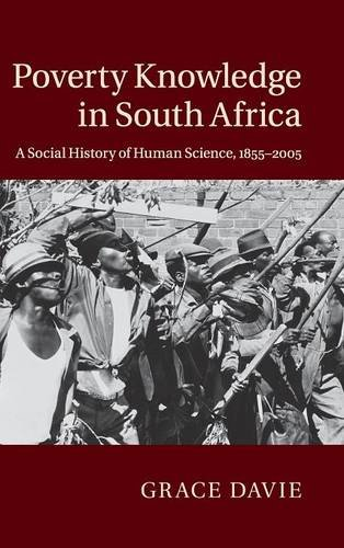 Poverty Knowledge in South Africa: A Social History of Human Science, 1855-2005
