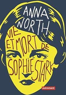 Vie et mort de Sophie Stark, North, Anna