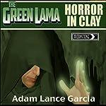 The Green Lama: Horror in Clay | Adam Lance Garcia