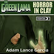 The Green Lama: Horror in Clay | Adam Lance Garcia