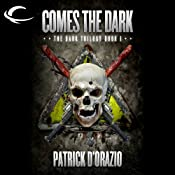Comes the Dark: Book One of the Dark Trilogy | Patrick D' Orazio