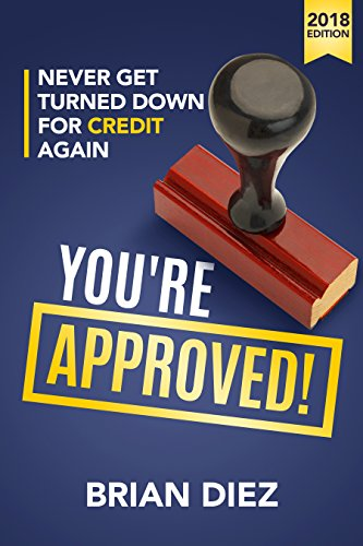 You're Approved!: Never Get Turned Down For Credit (Consulting Business Cards)