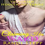 Claiming His Ward: Sweet & Sexy | Marie Alexander