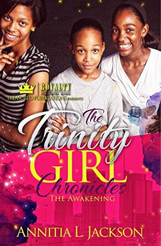 The Trinity Girl Chronicles: The Awakening