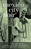 Mexico City Noir by Paco Ignacio Taibo, II front cover