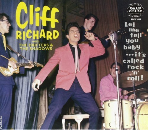 Let Me Tell You Baby - It's Called Rock'n'Roll Import Edition by Cliff Richard with The Drifters and The Shadows (2013) Audio CD (The Best Of Cliff Richard And The Shadows)