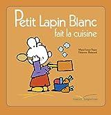 Petit Lapin Blanc fait la cuisine