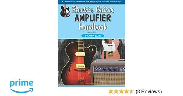 Electric Guitar Amplifier Handbook Jack Darr 9781882580484 Amazon