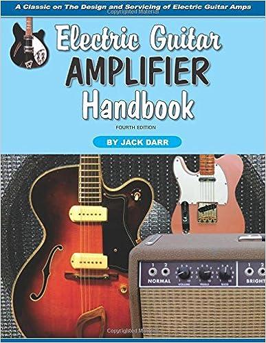 Electric guitar amplifier handbook jack darr 9781882580484 electric guitar amplifier handbook fourth edition fandeluxe Image collections