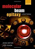 img - for Molecular Beam Epitaxy: A Short History by John Orton (2015-08-25) book / textbook / text book