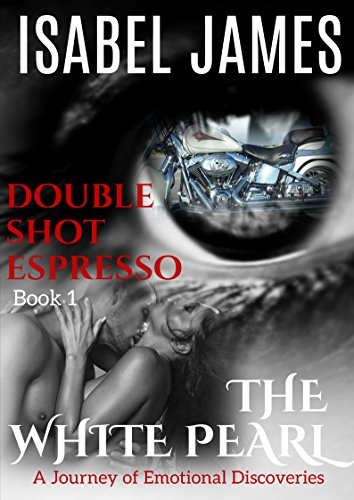 Double Shot Espresso (The White Pearl Book 1) by [James, Isabel]