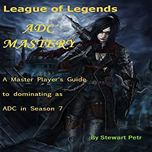 League of Legends ADC Mastery Audiobook
