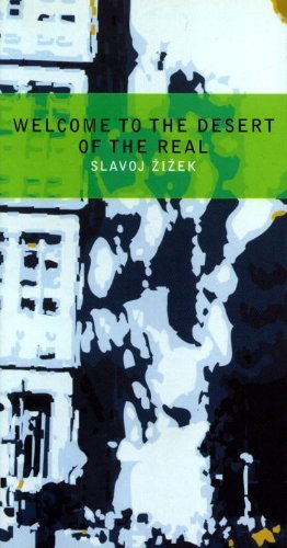 Welcome to the Desert of the Real by Slavoj Zizek (2002-08-16)