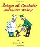 Jorge el Curioso Encuentra Trabajo, H. A. Rey, 0618336001