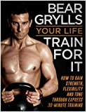 Your Life - Train For It