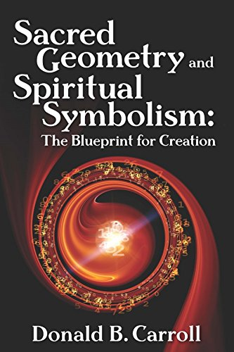 Sacred geometry and spiritual symbolism the blueprint for creation sacred geometry and spiritual symbolism the blueprint for creation by carroll donald b fandeluxe Images