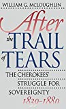 After the Trail of Tears: The Cherokees' Struggle for Sovereignty, 1839-1880