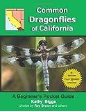 Common Dragonflies of California, Kathy Biggs, 0967793467