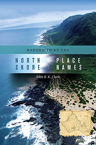 North Shore Place Names: Kahuku to Kaena