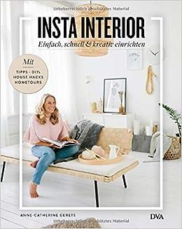 Insta Interior: Einfach, schnell & kreativ einrichten - Mit Tipps