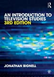 An Introduction to Television Studies, Bignell, Jonathan, 0415598176