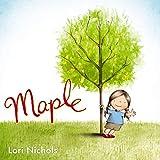 Maple by Nichols, Lori (2014) Hardcover