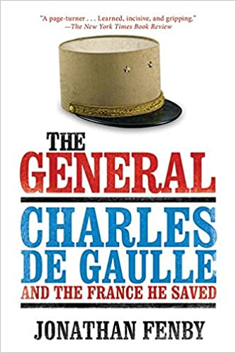 Amazon the general charles de gaulle and the france he saved amazon the general charles de gaulle and the france he saved 9781620878057 jonathan fenby books fandeluxe Image collections