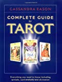 The Complete Guide to Tarot, Cassandra Eason, 1580910688