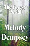 The Forest Portal, Melody Dempsey, 1448979005