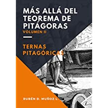 MÁS ALLÁ DEL TEOREMA DE PITÁGORAS VOLUMEN II: TERNAS PITAGÓRICAS (Spanish Edition)