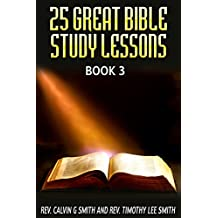 25 GREAT BIBLE STUDY LESSONS: BOOK 3